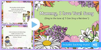 Mummy, I Love You Song PowerPoint - EYFS, Early Years, Key Stage 1, KS1, Mother's Day, Mothering Sunday, Mother, Mummy, Mum, parent, ca
