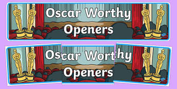 Oscar Worthy Openers Display Banner - sentence starters, literacy, spag, big writing, adjectives, adverbs, clauses, ks1,