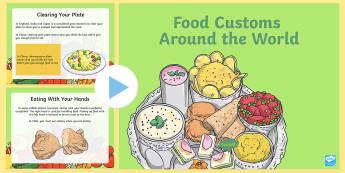 Food Customs Around The World PowerPoint - KS2, food, food customs, customs, food customs around the world.