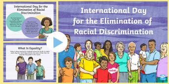 International Day for the Elimination of Racial Discrimination PowerPoint - International Day for the Elimination of Racial Discrimination (21st March 2017), assemblies, SLT, r