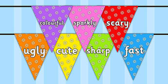 Wow Words on Bunting (Flowers1) - Wow words, adjectives, VCOP, describing, Wow, display, poster, wow display, tasty, scary, ugly, beautiful, colourful sharp, bouncy