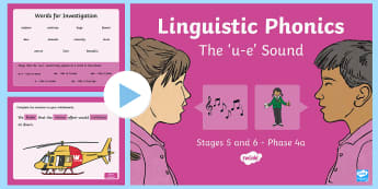 NI - Literacy - Linguistic Phonics Stage 5 and 6 Phase 4a \'u-e\' Sound PowerPoint - Linguistic Phonics, Stage 5, Stage 6, Phase 4a, Northern Ireland, 'u-e' sound, sound search, wor