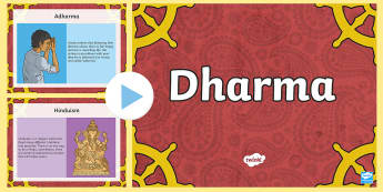 Dharma Information PowerPoint - dharma, Hindu, Hinduism, belief, reincarnation, karma, adharma, behaviour, RE, religion, religious s