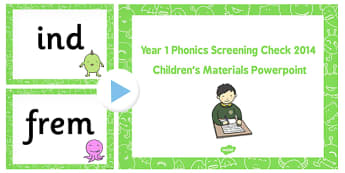 Year 1 Phonics Screening Check 2014 Childrens Material PowerPoint