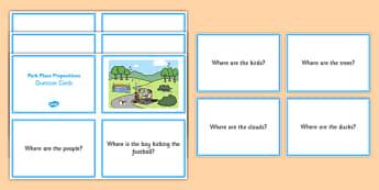 Park Place Prepositions Question Cards - place prepositions, classroom
