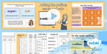 PlanIt Y4 Term 2A W5: Adding the Prefixes sub- and super- Spelling Pack - Spellings Year 4, Y4, spelling, pack, packs, weeks, weekly, lists, prefix, prefixes, statutory, SPaG