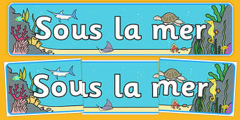Under the Sea Display Banner French - french, under the sea, display banner, display, banner