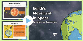 Earth\'s Movement: Rotation vs Revolution PowerPoint - Space, Earth, Earth and Space, Sun, Planets, Solar System, Universe, Stars, Orbit, Science, Astronau