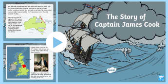 The Story of Captain James Cook PowerPoint - The Story Of Captain James Cook  PowerPoint. KS2, history, significant individuals.