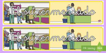 Pancarta: El supermercado - comida, comprar, mercado, dieta, alimentación, Spanish