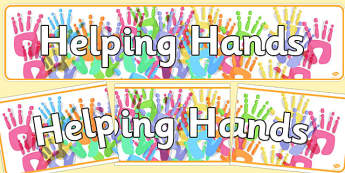 Helping Hands Display Banner - helping hands, helpful hands, helpful, hands, display, banner, sign, poster, smile, polite, helpful, gentle, kind, happy, being helpful, good behaviour, friendship, friends