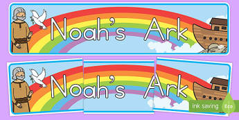 Noah's Ark Display Banner - usa, america, Noah's Ark, display, banner, sign, poster, noah, tools, ark, animals, rain, rainbow, flood, dove, land