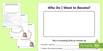 Who Do I Want to Become Differentiated Activity Sheets  - Classroom Management and Organization, Character, language, writing, visual arts, differentiated.