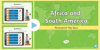 Africa and South America PowerPoint Pop Quiz - ACHASSK087, Year 4, AC, Geography, formative assessment, prior knowledge,Australia