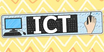 ICT Display Banner - ICT, primary, general, display, banner, sign, poster, Computer Area, ICT Area, computer, technology, IT
