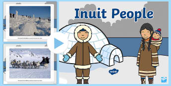 Inuit People Photo PowerPoint - Polar Regions, arctic, antarctic, igloo, eskimo,