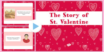 EYFS The Story of Saint Valentine PowerPoint - KS1, Early Years resources, festivals