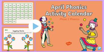Phase 2 April Phonics Activity Calendar PowerPoint - April, April Fools, jokes, spring theme, phonics, calendar, monthly, reading, spelling, sorting, tri