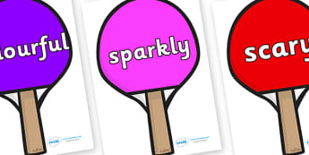 Wow Words on Table Tennis Bats - Wow words, adjectives, VCOP, describing, Wow, display, poster, wow display, tasty, scary, ugly, beautiful, colourful sharp, bouncy