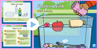 Float or SInk? PowerPoint - Make a splash!, STEM, KS1, Science, Experiment, float, sink.