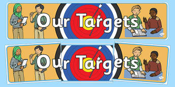 Our Targets Display Banner - Target, display banner, display, our targets, aims, goals, maths targets, literacy targets, class targets, class goals