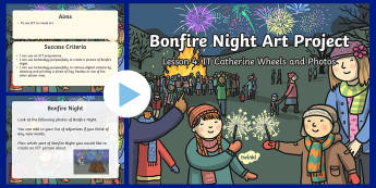 KS1 Bonfire Night Art Lesson 4: ICT Catherine Wheels and Photos PowerPoint