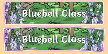 Bluebells Themed Classroom Display Banner - Themed banner, banner, display banner, Classroom labels, Area labels, Poster, Display, Areas