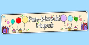 Baner 'Pen-blwydd Hapus' - banners, display, celebrate