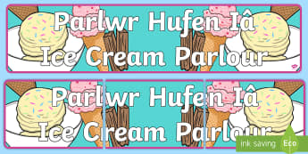 Ice Cream Shop Role Play Banner English/Welsh - Bilingual Welsh and English Displays, Incidental Welsh, displays, display posters,  role play area,