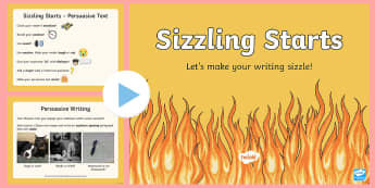 Sizzling Starts Persuasive Writing PowerPoint - Sizzling Starts, Persuasive Texts, Text Types, Writing, creative writing, writing stimulus, writing
