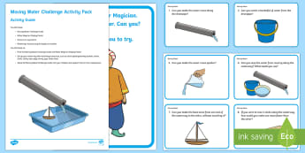 Moving Water Challenge Resource Pack - EYFS Water, water cycle, rain, rivers, sea, oceans, magician, water movement, stop, go, challenge, e