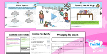 PlanIt - Science Year 1 - Scientists and Inventors Lesson 6: Wrapping Up Warm Lesson Pack - ear muffs, insulating, materials, properties