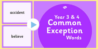 Common Exception Words Years 3 and 4 PowerPoint
