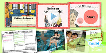 PlanIt - Art UKS2 - North American Art Lesson 6: Being an Artists Model Lesson Pack