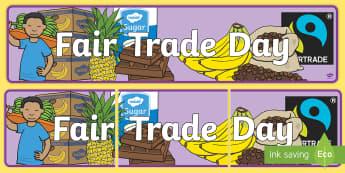 Fairtrade Day Display Banner - fair trade , banner, fairtrade, fair trade, fair trade day