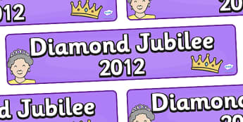 The Queens Diamond Jubilee Display Banner - The Queens Diamon Jubilee, display, banner, sign, poster, queen, jubilee, diamond, 60 years