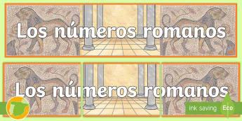 Pancarta: Los números romanos - numeración romana, exponer, exposición, decorar, decoración, historia, sociales, edad antigua, mu