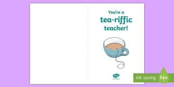 You're a Tea-riffic Teacher! Gift Card - Teacher Appreciation Week, Teacher Appreciation, tea, pun, funny, thanks, thank you, gift, present,