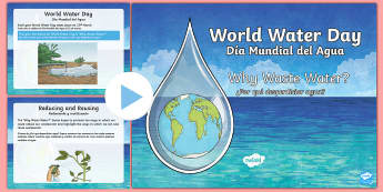 World Water Day PowerPoint US English/Spanish (Latin) - CfE World Water Day (22nd of March) waste water, environment, save water, reuse, pollution, safe wat