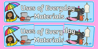 Uses of Everyday Materials Display Banner - materials, banner