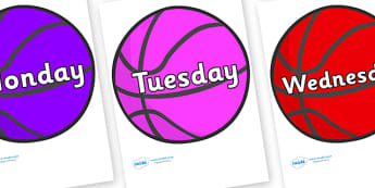 Days of the Week on Basketball - Days of the Week, Weeks poster, week, display, poster, frieze, Days, Day, Monday, Tuesday, Wednesday, Thursday, Friday, Saturday, Sunday