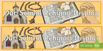 Our School Religion Display Display Banner - religion, Catholic Schools' Week, sacred space, display area, notice board, display banner, ethos,I