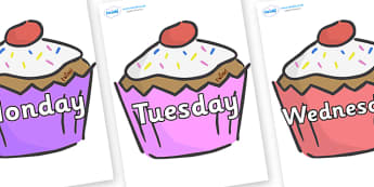 Days of the Week on Cupcakes - Days of the Week, Weeks poster, week, display, poster, frieze, Days, Day, Monday, Tuesday, Wednesday, Thursday, Friday, Saturday, Sunday