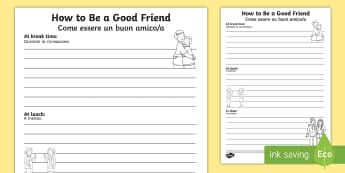 How Can I Be a Good Friend? Writing Frame English/Italian - How Can I be a Good Friend Writing Frame - transition, ourselves, oursleves, bullying, buly, bulying