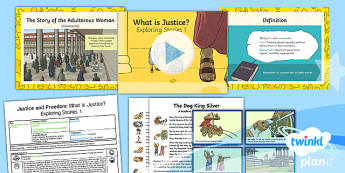 PlanIt - RE Year 6 - Justice and Freedom Lesson 2: What Is Justice? Exploring Stories 1 Lesson Pack