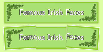 Famous Irish Faces Display Banner - irish , celebrities, famous, people, ireland, arts, roi, republic