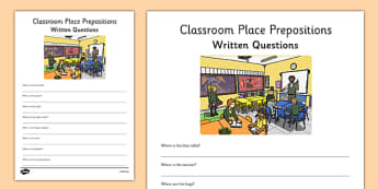 Classroom Place Prepositions Written Questions - position, location, where, describe