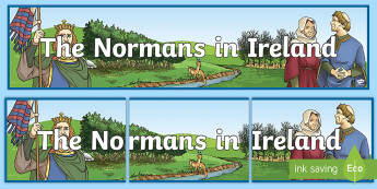 The Normans In Ireland Display Banner - ROI The Normans in Ireland, History, Medieval Ireland, Middle Ages, Strongbow, Castles,Irish