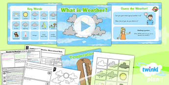PlanIt - Geography Year 1 - Wonderful Weather Lesson 1: What Is Weather? Lesson Pack