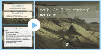 Macbeth Plot Revision Quiz Act IV PowerPoint - Macbeth, quiz, act I, revision, revise, plot, questions, answers